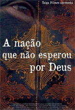 A Nação Que Não Esperou Por Deus: The Nation That Didn't Wait for God