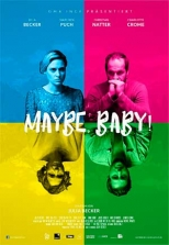 Maybe, Baby! (2017)