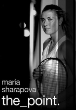 Maria Sharapova: The Point