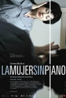 La mujer sin piano (Woman without Piano)