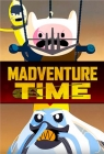 Madventure Time