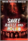 Shake, Rattle & Roll 8