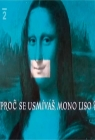 Why Are You Smiling, Mona Lisa?