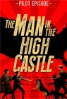 The Man in the High Castle - Pilot Episode