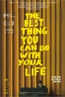 The best thing you can do with your life