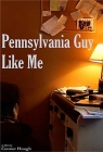 Pennsylvania Guy Like Me