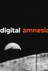Digital Amnesia