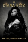 Diana Ross: Her Life, Love and Legacy